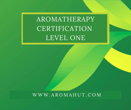 Aromatherapy Certification Online Course | Aroma Hut Institute